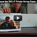 The BIG 3 Private Money Fears: How To Conquer Them Once And For All